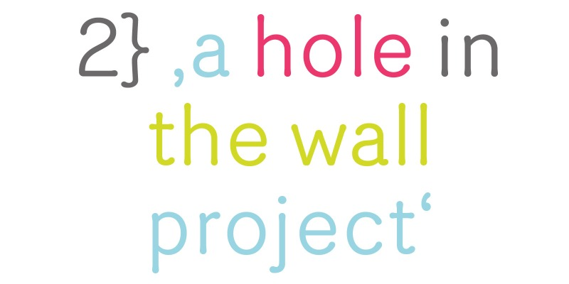 ,a whole in the wall project'