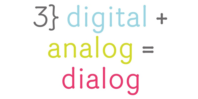 digital + analog = dialog